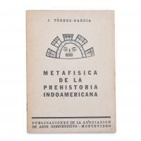 """1349-JOAQUÍN TORRES GARCÍA (1874-1949). """"METAFÍSICA DE LA PREHISTORIA INDOAMERICANA"""", 1939."""
